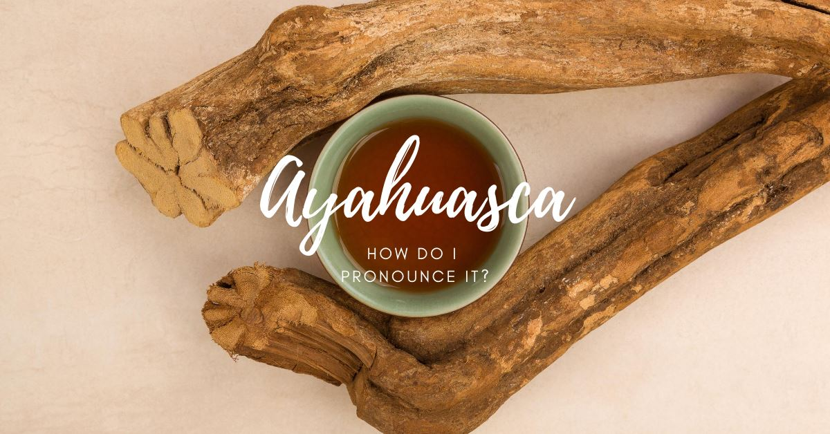 Ayahuasca Pronunciation