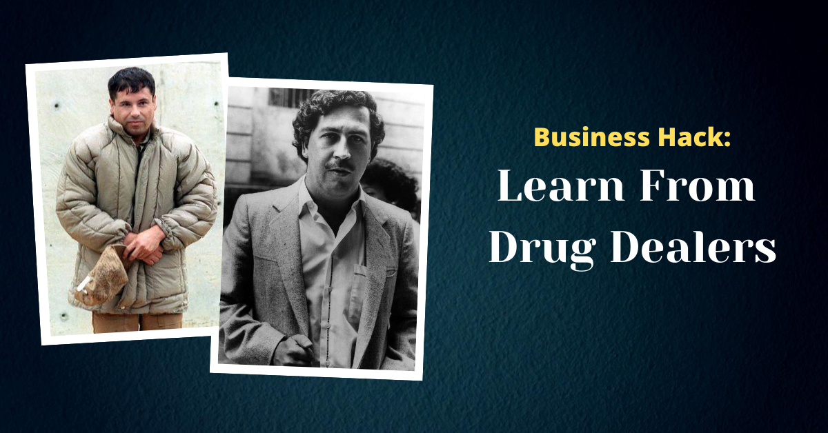 What Drug Dealers Can Teach You About Business