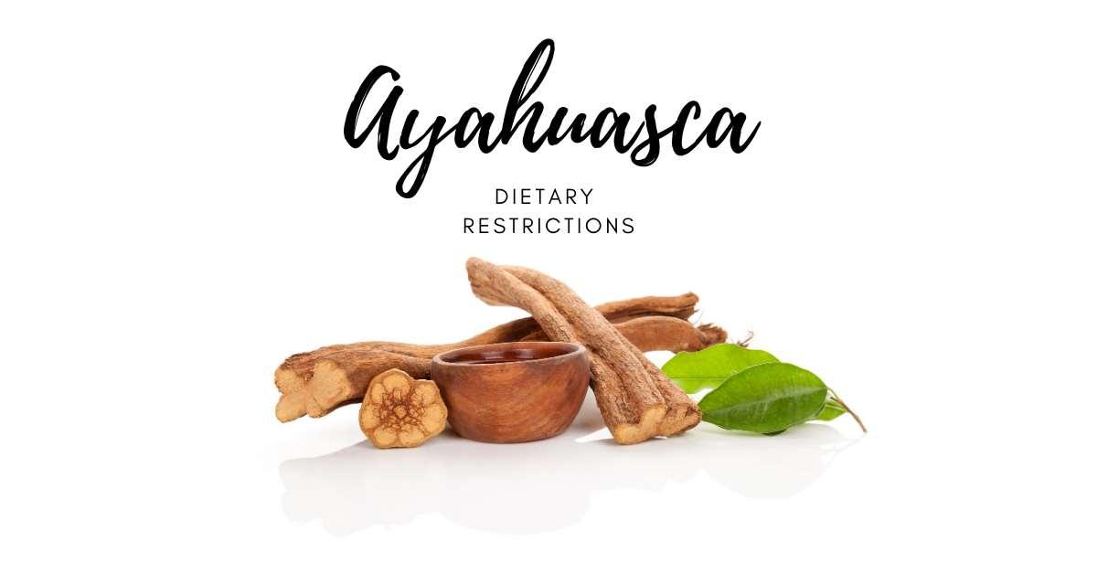 ayahuasca dietary restrictions