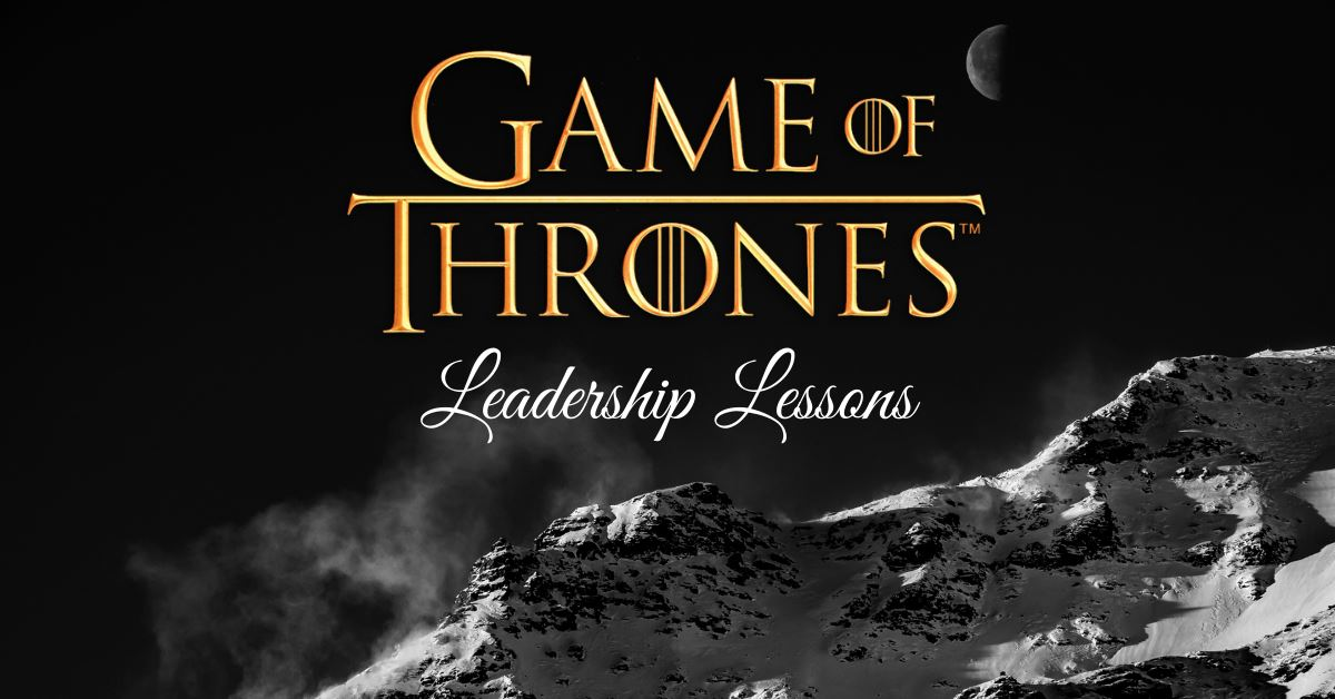 game-of-thrones-leadership-lessons